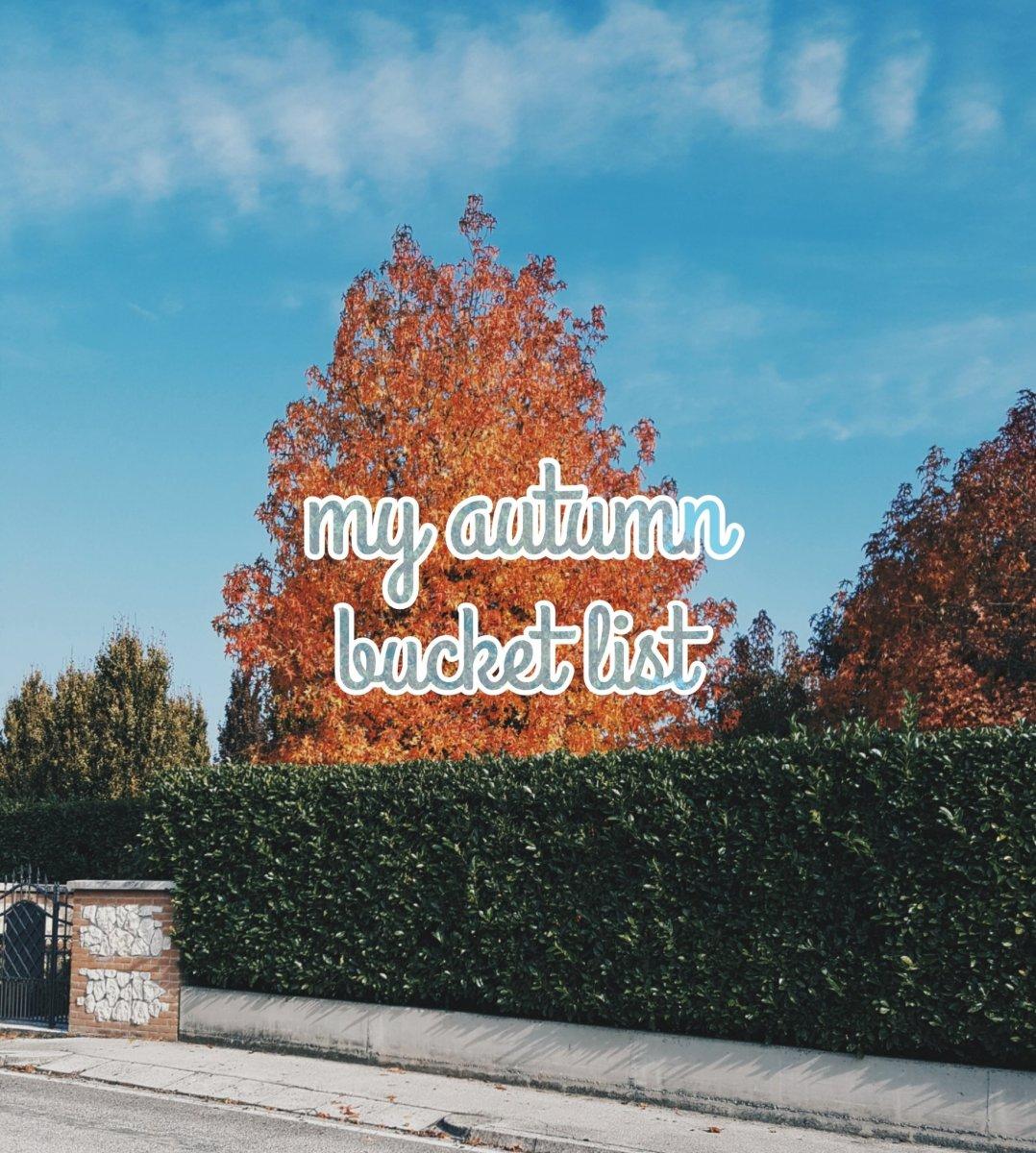My Autumn bucket list!
